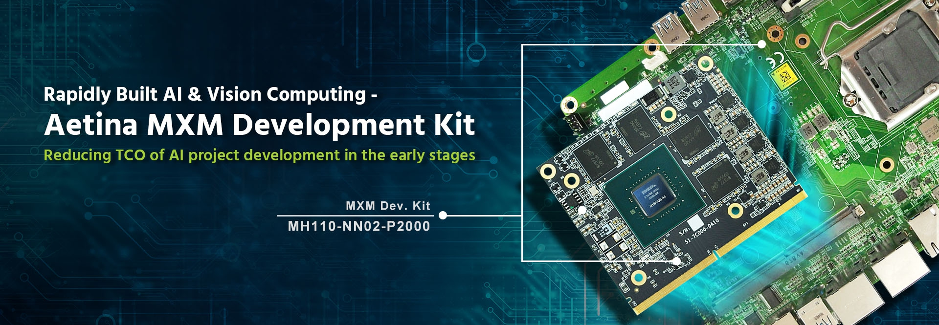 Rapidly Built AI & Vision Computing – Aetina MXM Dev. Kit