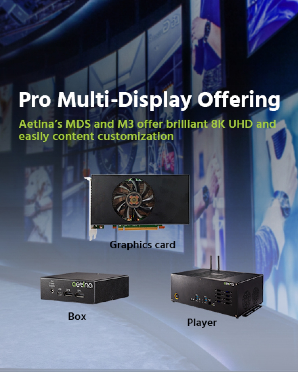Aetina MDS and M3 offer brilliant 8K UHD and easily content customization